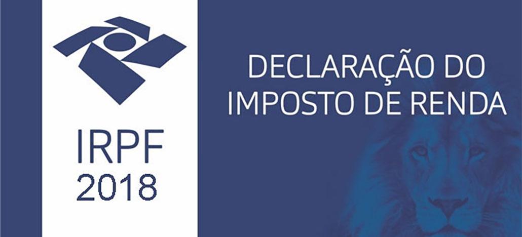 O IMPOSTO DE RENDA 2018 E OS PRINCIPAIS CUIDADOS